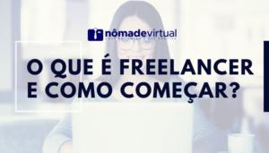o que é freelancer e como começar
